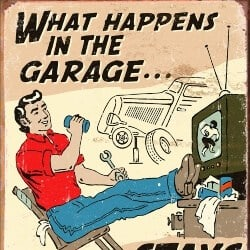 33. What Happens in The Garage Tin Sign