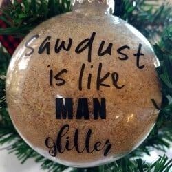 43. Sawdust is man glitter