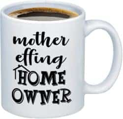 funny housewarming gifts -Mother Effing Homeowner 11 oz Humorous Coffee Mug
