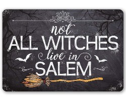 Not All Witches Live In Salem Sign (1)